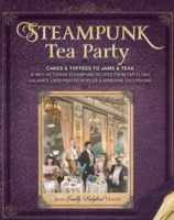 Steampunk Tea Party: Cakes & Toffees to Jams & Teas-30 Neo-Vi