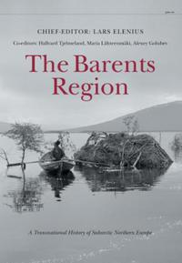 The Barents region: a transnational history of subartic Noth