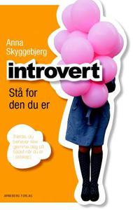 INTROVERT STÅ FOR DEN DU ER